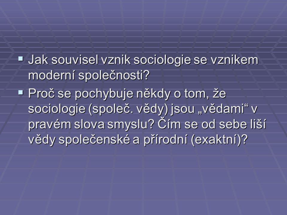 Jak souvisel vznik sociologie se vznikem moderní společnosti