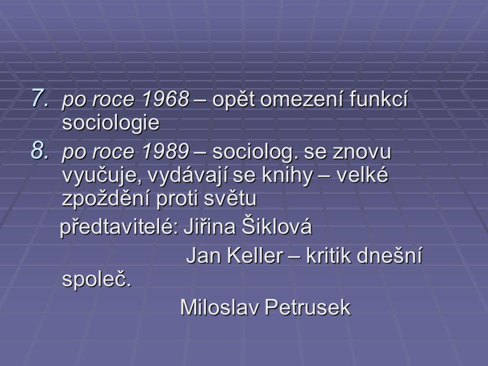 po roce 1968 – opět omezení funkcí sociologie
