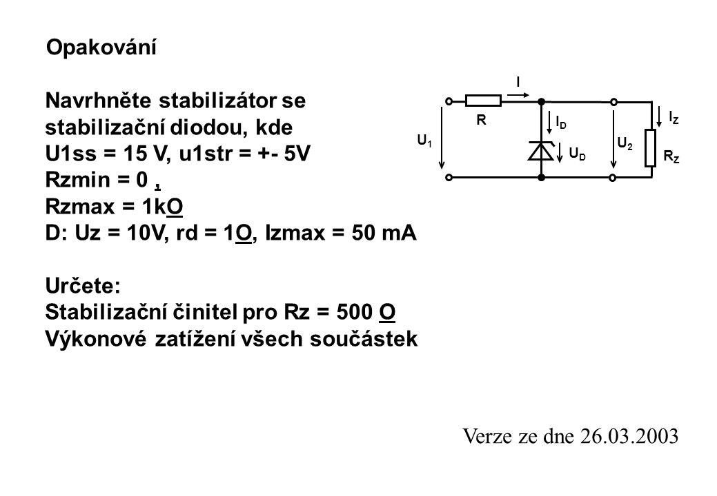 Navrhněte stabilizátor se stabilizační diodou, kde