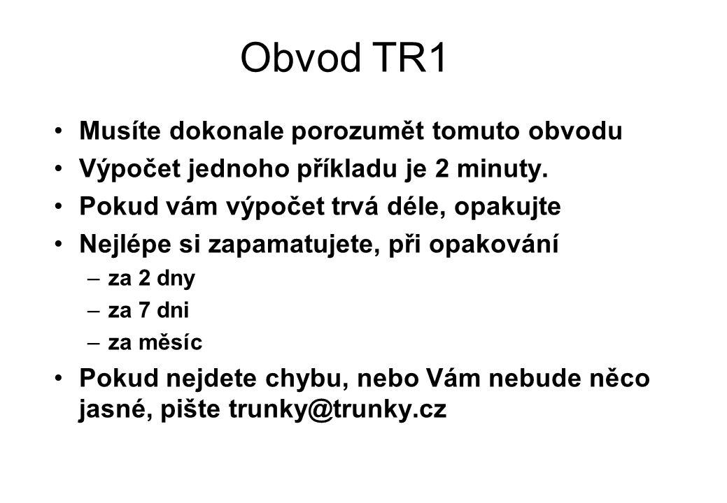 Obvod TR1 Musíte dokonale porozumět tomuto obvodu