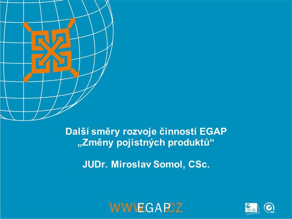 """Další směry rozvoje činnosti EGAP """"Změny pojistných produktů JUDr"""