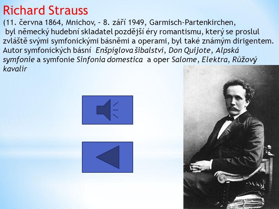 Richard Strauss (11. června 1864, Mnichov, – 8