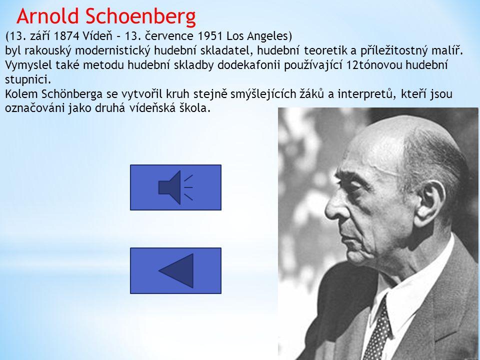 Arnold Schoenberg (13. září 1874 Vídeň – 13