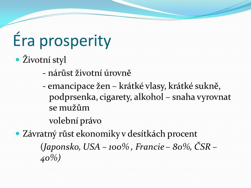 Éra prosperity Životní styl - nárůst životní úrovně