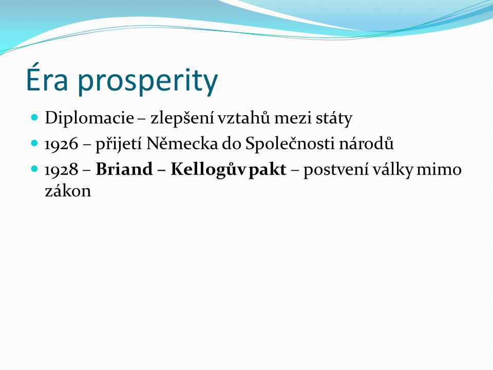 Éra prosperity Diplomacie – zlepšení vztahů mezi státy