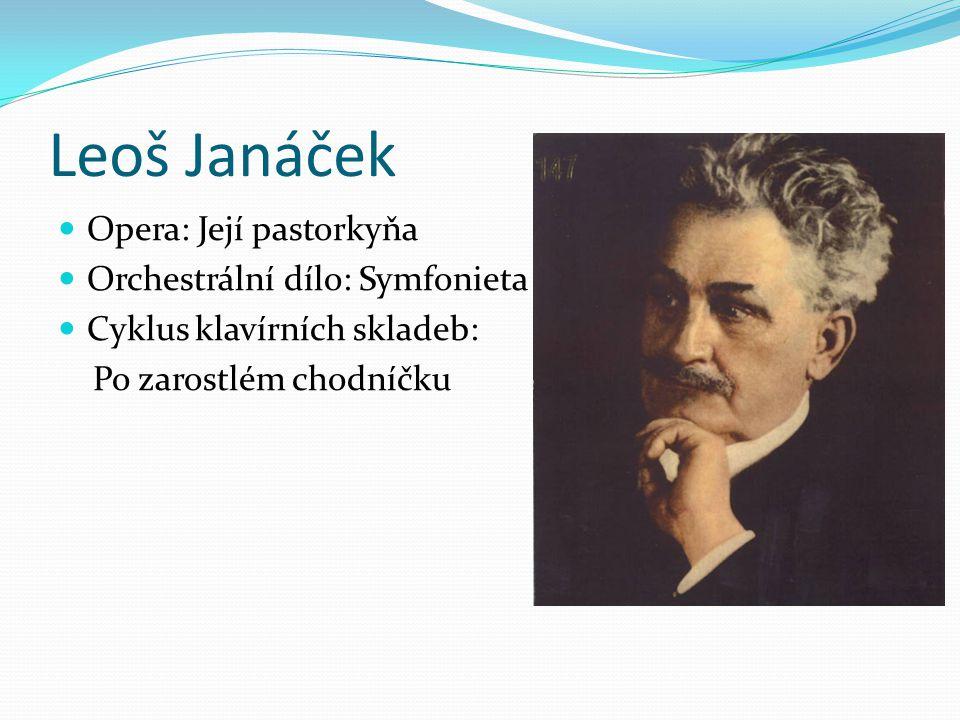 Leoš Janáček Opera: Její pastorkyňa Orchestrální dílo: Symfonieta