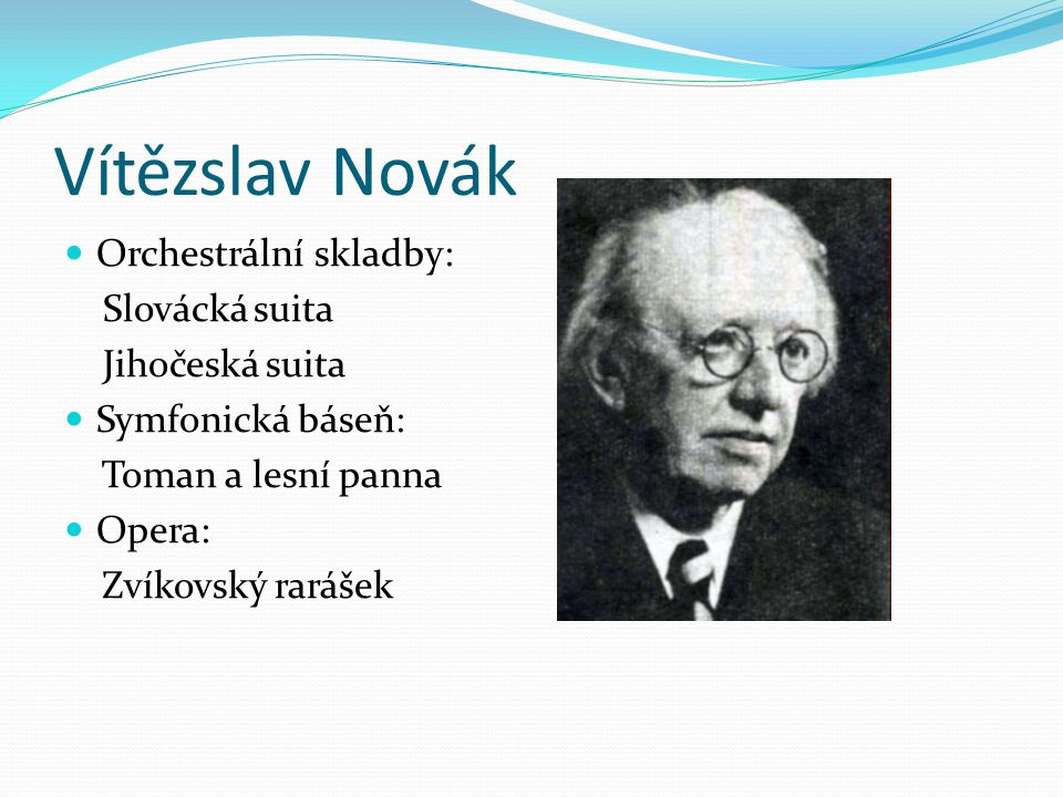 Vítězslav Novák Orchestrální skladby: Slovácká suita Jihočeská suita