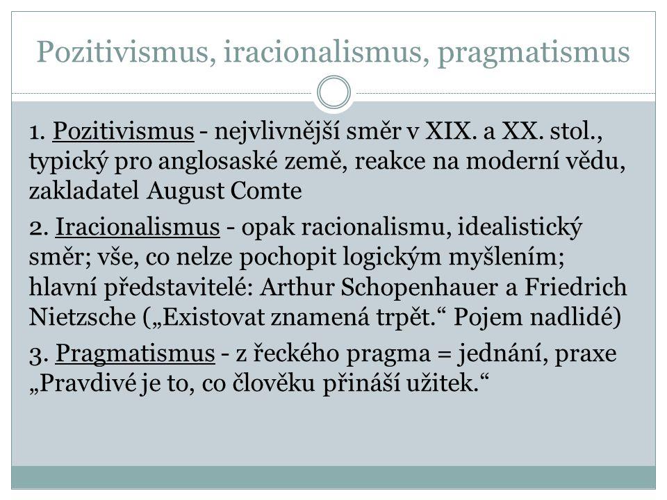 Pozitivismus, iracionalismus, pragmatismus