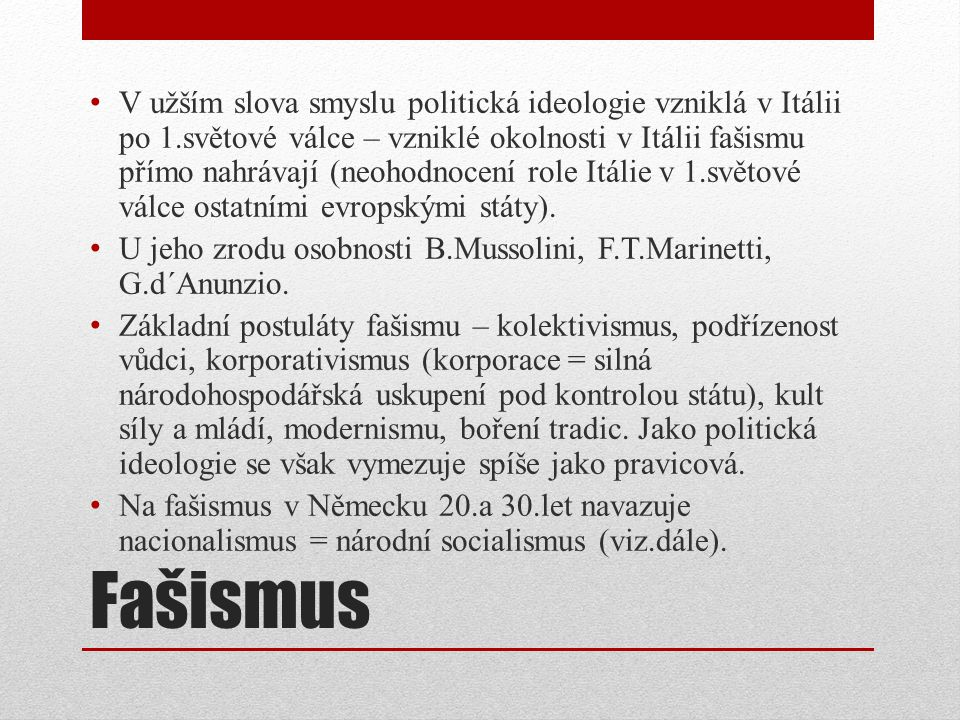 V užším slova smyslu politická ideologie vzniklá v Itálii po 1