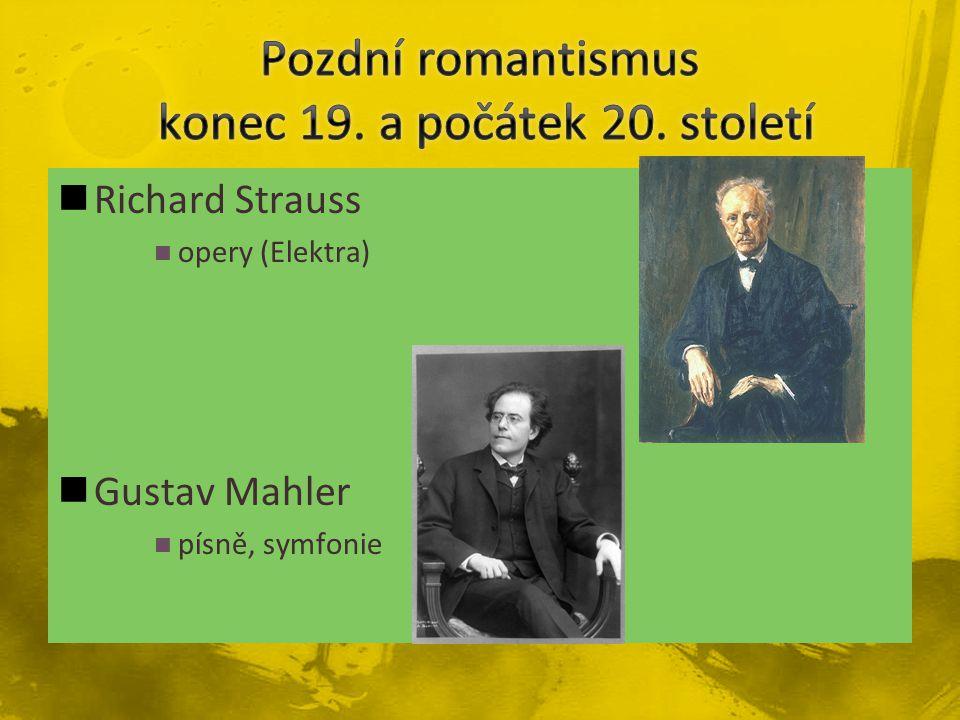 Pozdní romantismus konec 19. a počátek 20. století