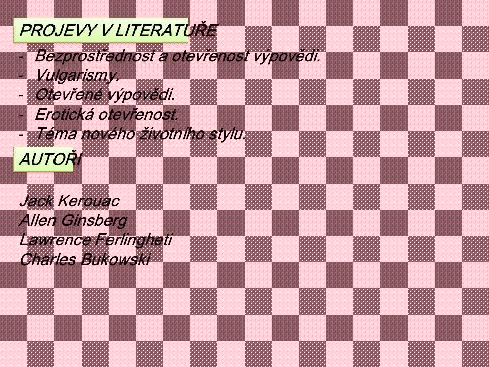 PROJEVY V LITERATUŘE Bezprostřednost a otevřenost výpovědi. Vulgarismy. Otevřené výpovědi. Erotická otevřenost.