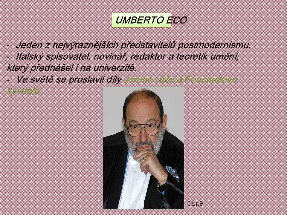 Jeden z nejvýraznějších představitelů postmodernismu.