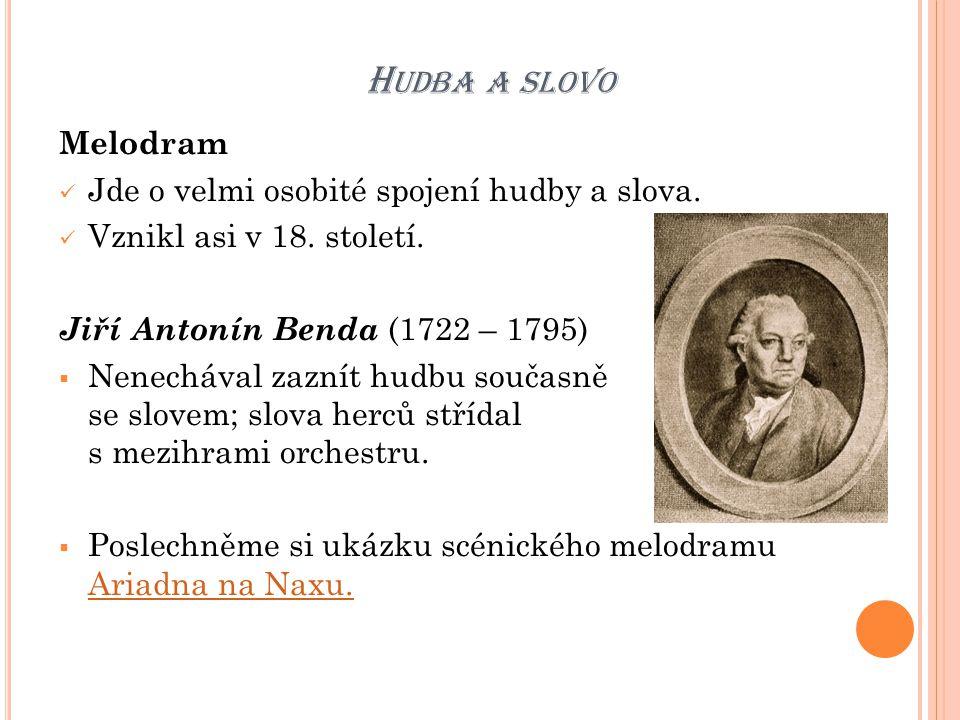 Hudba a slovo Melodram Jde o velmi osobité spojení hudby a slova.