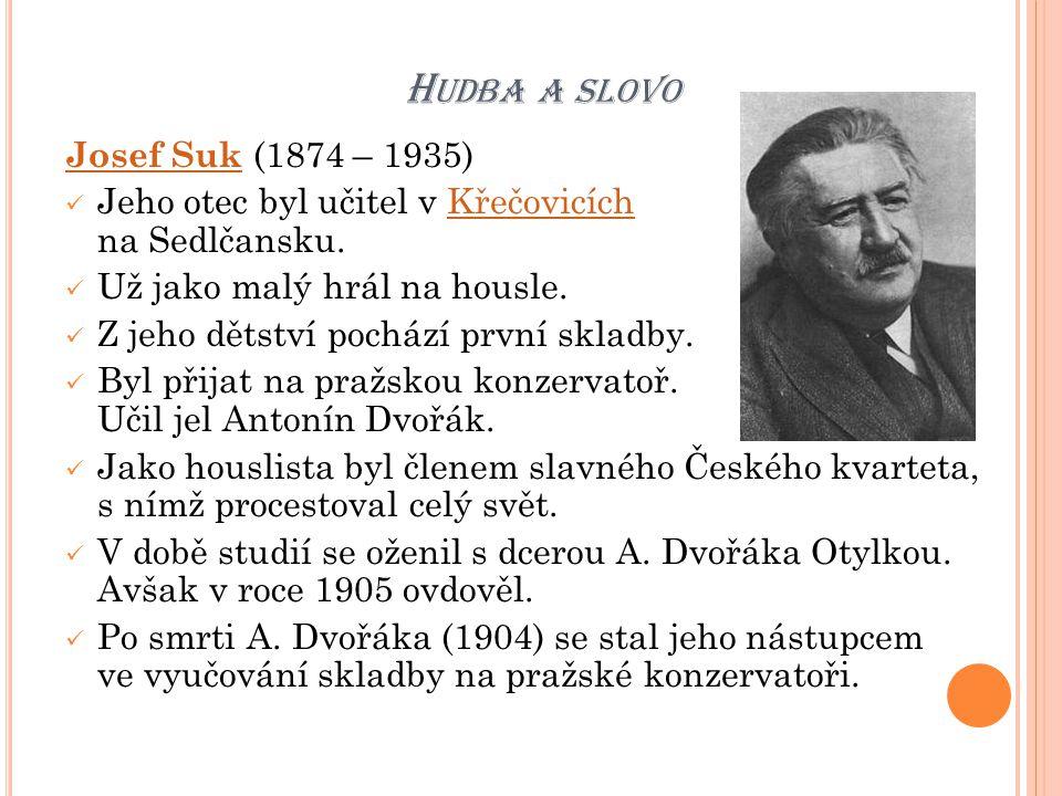 Hudba a slovo Josef Suk (1874 – 1935)