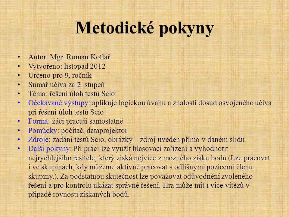 Metodické pokyny Autor: Mgr. Roman Kotlář Vytvořeno: listopad 2012