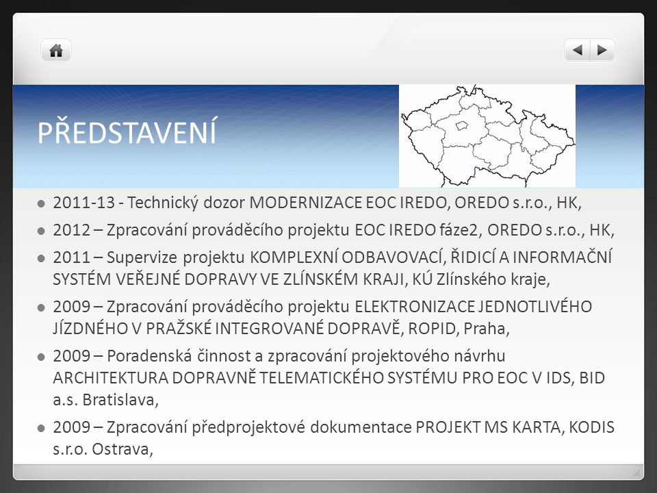 PŘEDSTAVENÍ 2011-13 - Technický dozor MODERNIZACE EOC IREDO, OREDO s.r.o., HK,