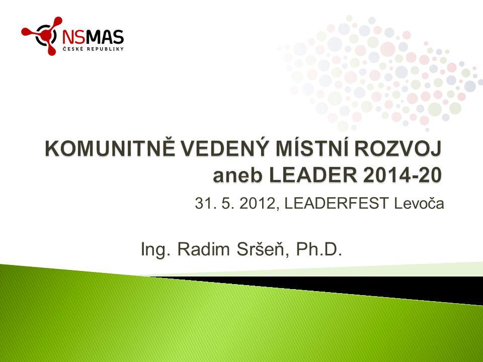 KOMUNITNĚ VEDENÝ MÍSTNÍ ROZVOJ aneb LEADER 2014-20