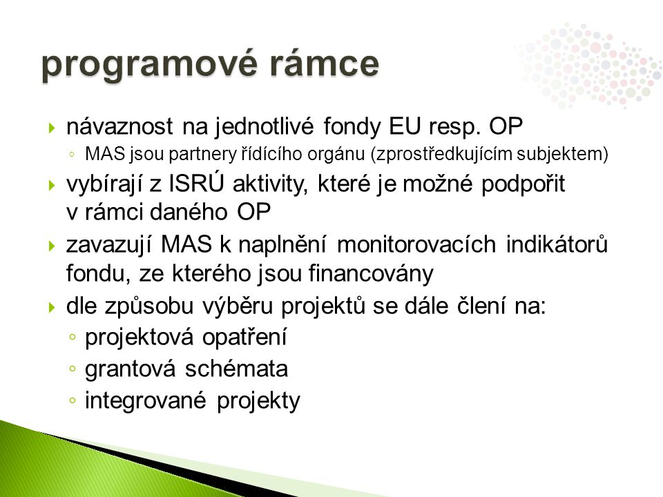 programové rámce návaznost na jednotlivé fondy EU resp. OP