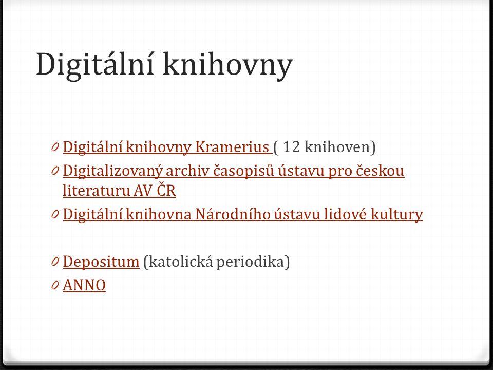 Digitální knihovny Digitální knihovny Kramerius ( 12 knihoven)