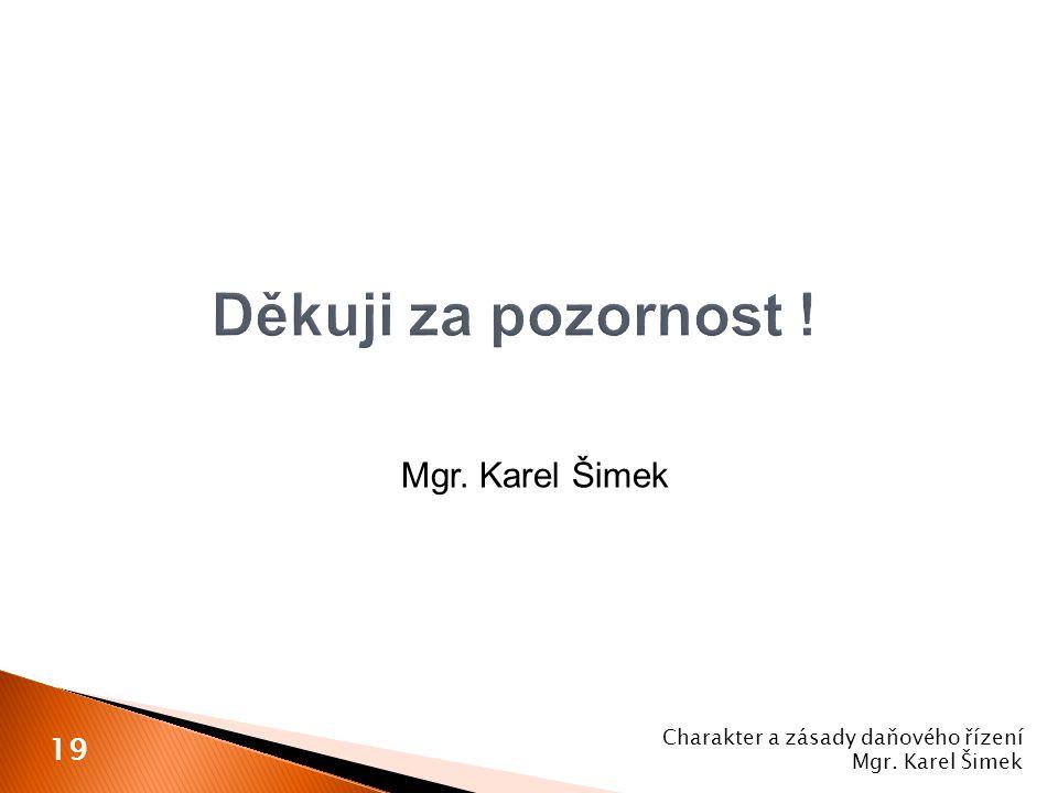 Děkuji za pozornost ! Mgr. Karel Šimek 19