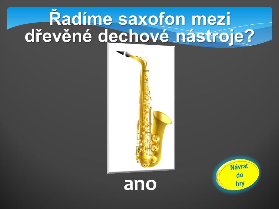 Řadíme saxofon mezi dřevěné dechové nástroje