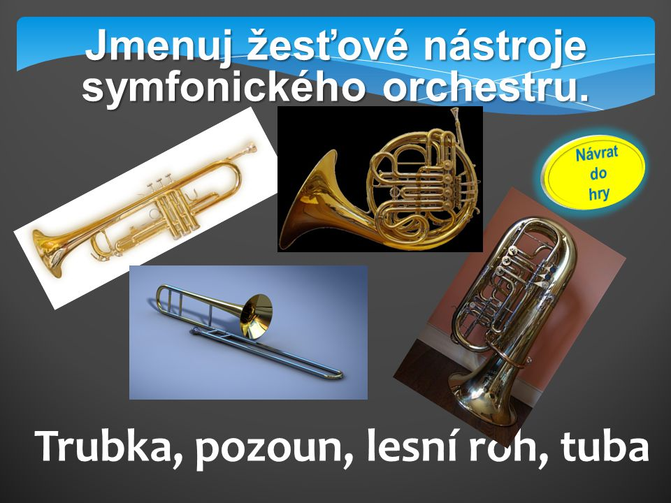Trubka, pozoun, lesní roh, tuba