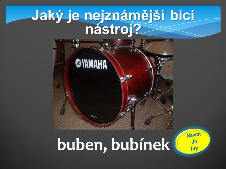 Jaký je nejznámější bicí nástroj