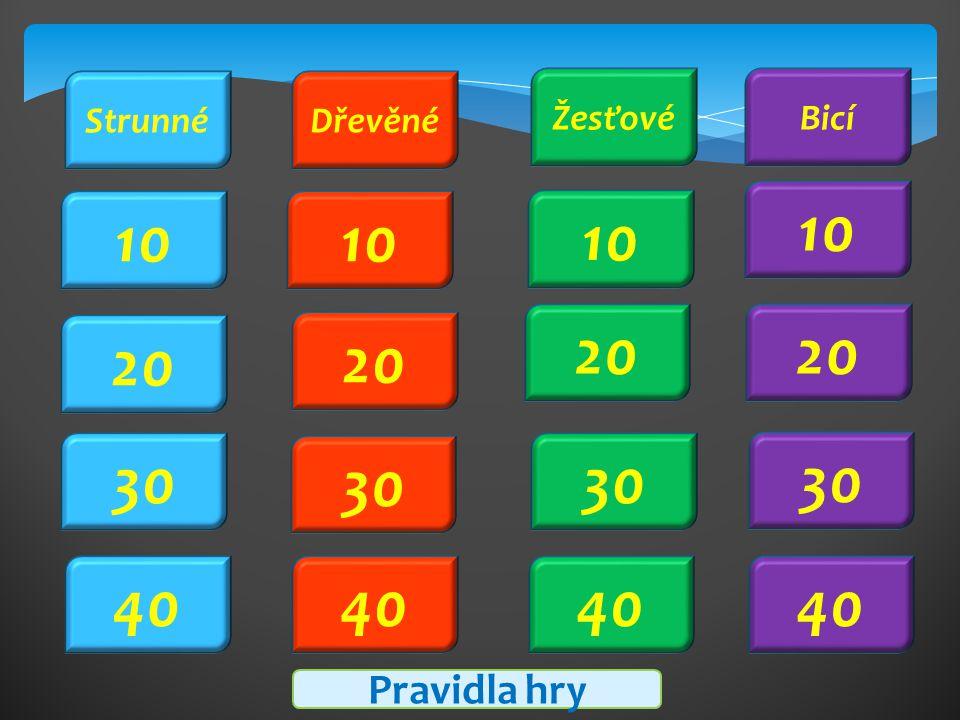 Strunné Dřevěné Žesťové Bicí 10 10 10 10 20 20 20 20 30 30 30 30 40 40 40 40 Pravidla hry