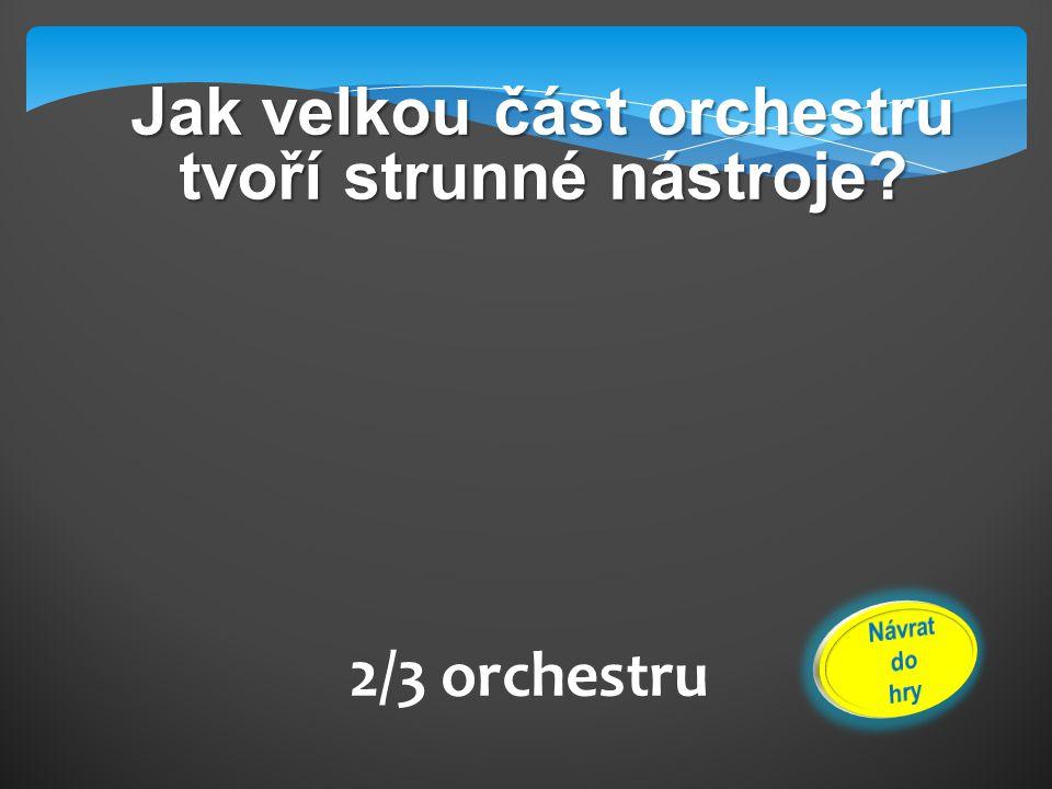Jak velkou část orchestru tvoří strunné nástroje