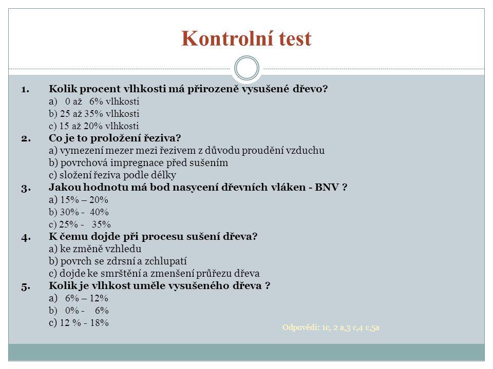 Kontrolní test 1. Kolik procent vlhkosti má přirozeně vysušené dřevo