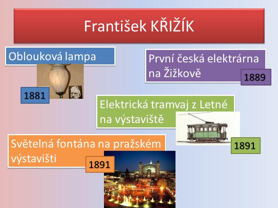 František KŘIŽÍK Oblouková lampa První česká elektrárna na Žižkově