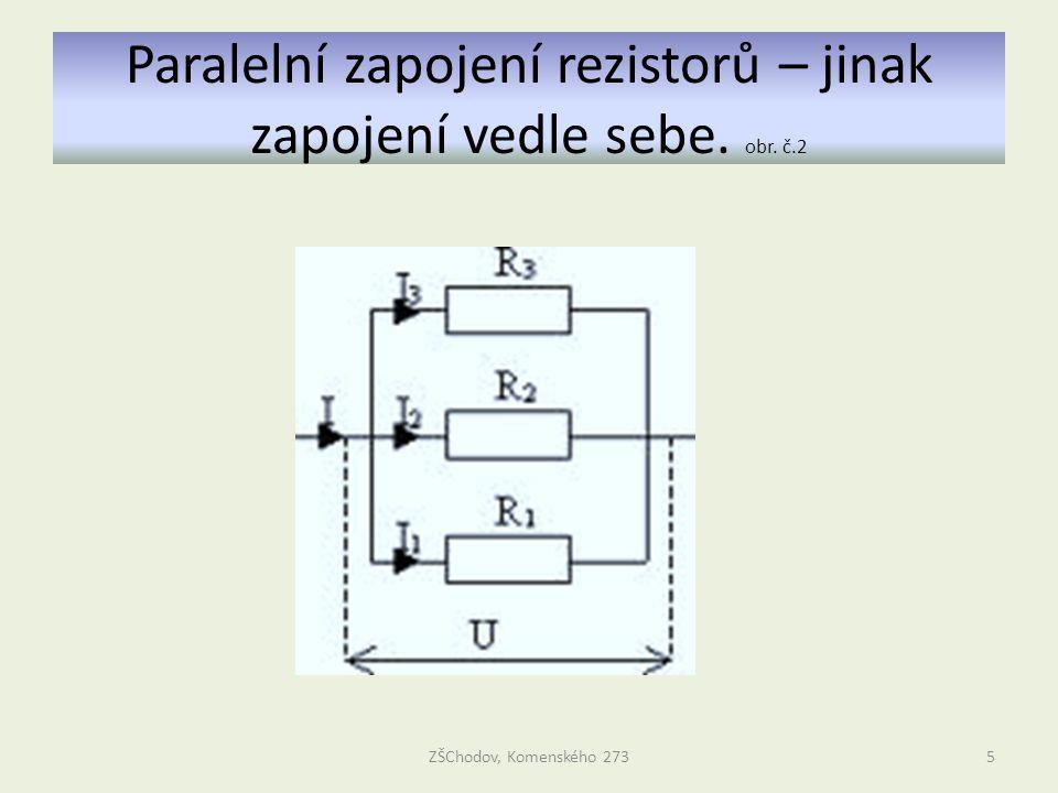Paralelní zapojení rezistorů – jinak zapojení vedle sebe. obr. č.2