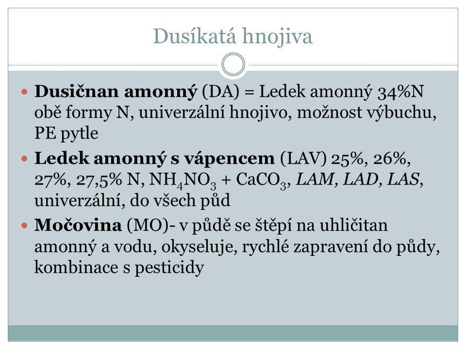 Dusíkatá hnojiva Dusičnan amonný (DA) = Ledek amonný 34%N obě formy N, univerzální hnojivo, možnost výbuchu, PE pytle.