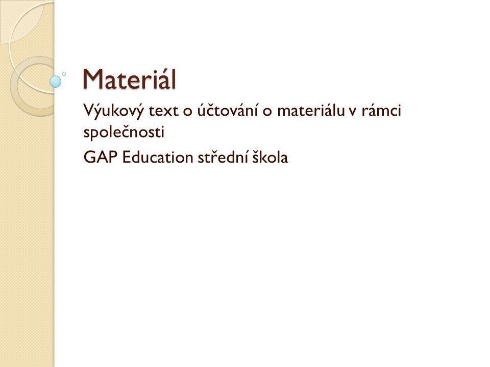 Materiál Výukový text o účtování o materiálu v rámci společnosti