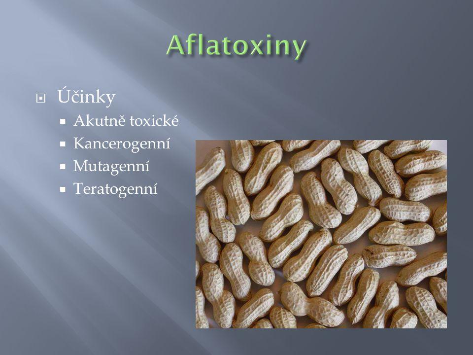 Aflatoxiny Účinky Akutně toxické Kancerogenní Mutagenní Teratogenní