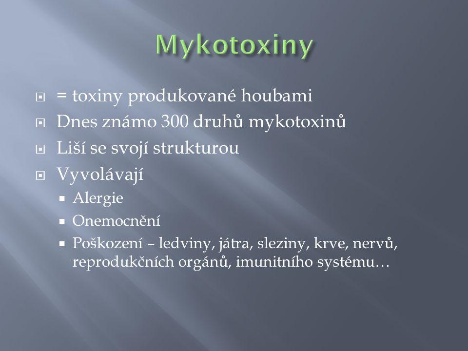 Mykotoxiny = toxiny produkované houbami