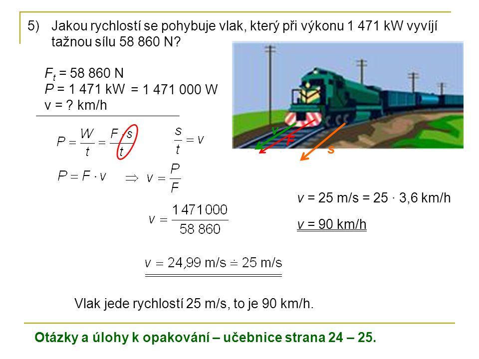 Jakou rychlostí se pohybuje vlak, který při výkonu 1 471 kW vyvíjí tažnou sílu 58 860 N