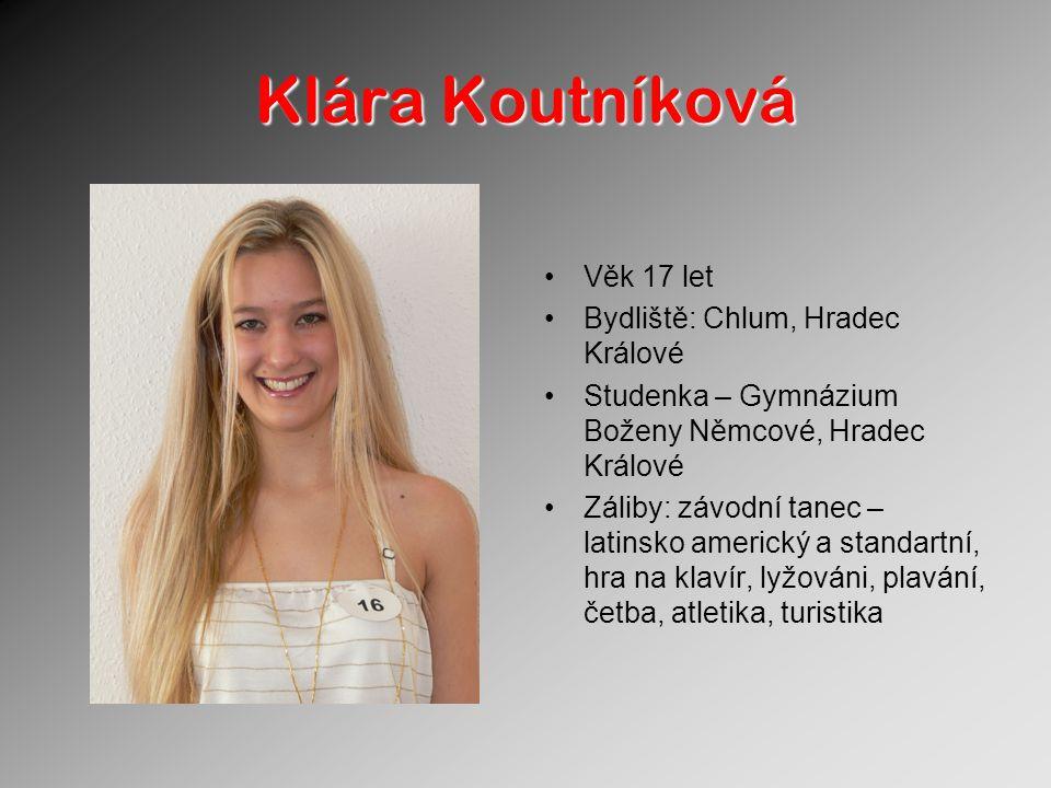 Klára Koutníková Věk 17 let Bydliště: Chlum, Hradec Králové