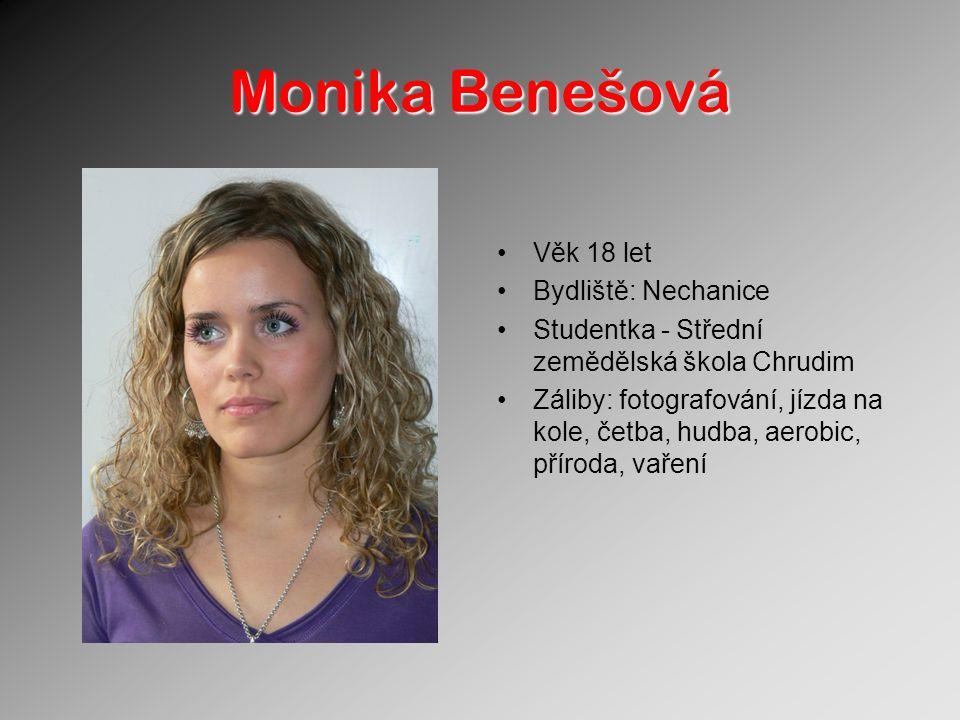 Monika Benešová Věk 18 let Bydliště: Nechanice