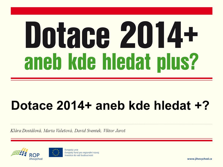 Dotace 2014+ aneb kde hledat +