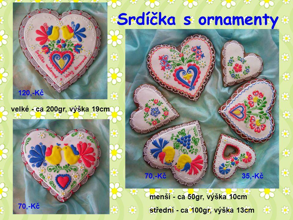 Srdíčka s ornamenty 120,-Kč velké - ca 200gr, výška 19cm 70,-Kč 35,-Kč