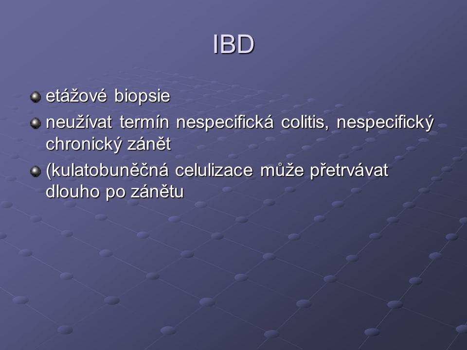 IBD etážové biopsie. neužívat termín nespecifická colitis, nespecifický chronický zánět.