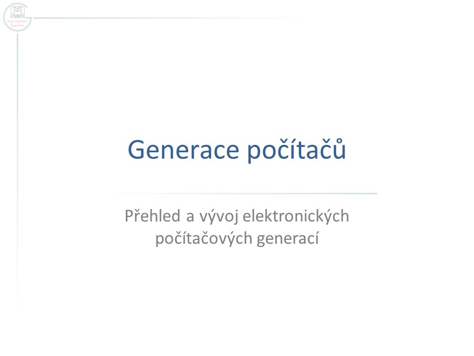 Přehled a vývoj elektronických počítačových generací