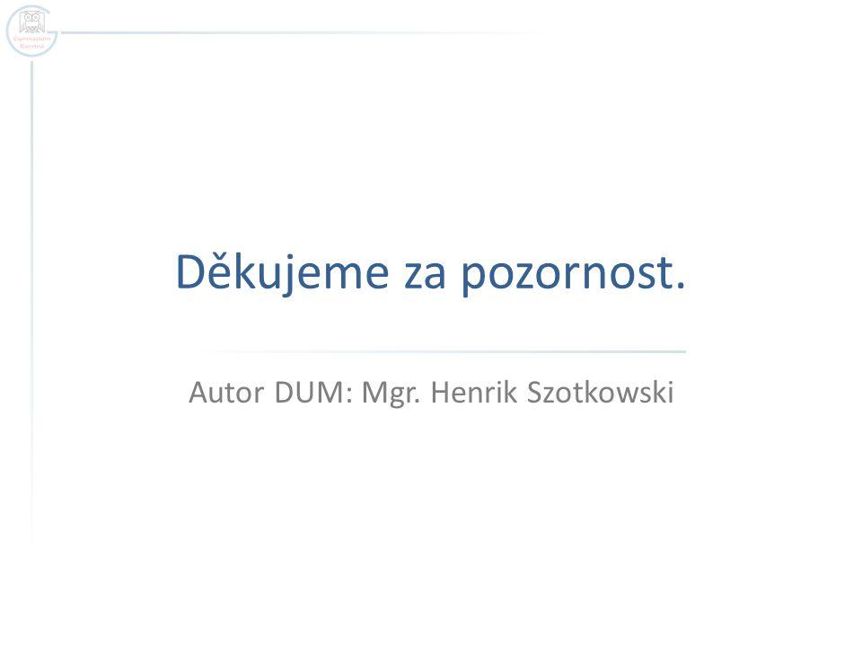 Autor DUM: Mgr. Henrik Szotkowski