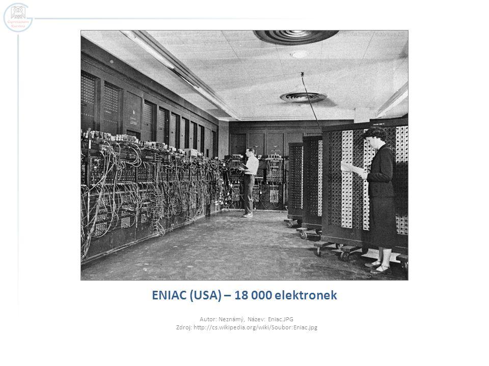 ENIAC (USA) – 18 000 elektronek