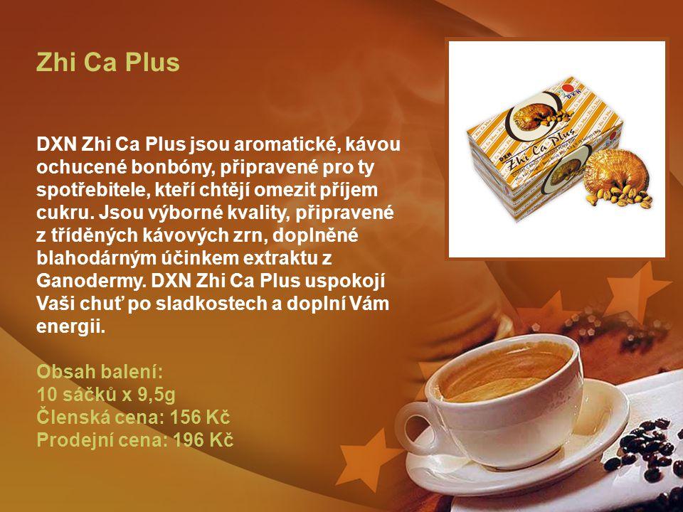 Zhi Ca Plus DXN Zhi Ca Plus jsou aromatické, kávou ochucené bonbóny, připravené pro ty spotřebitele, kteří chtějí omezit příjem cukru.