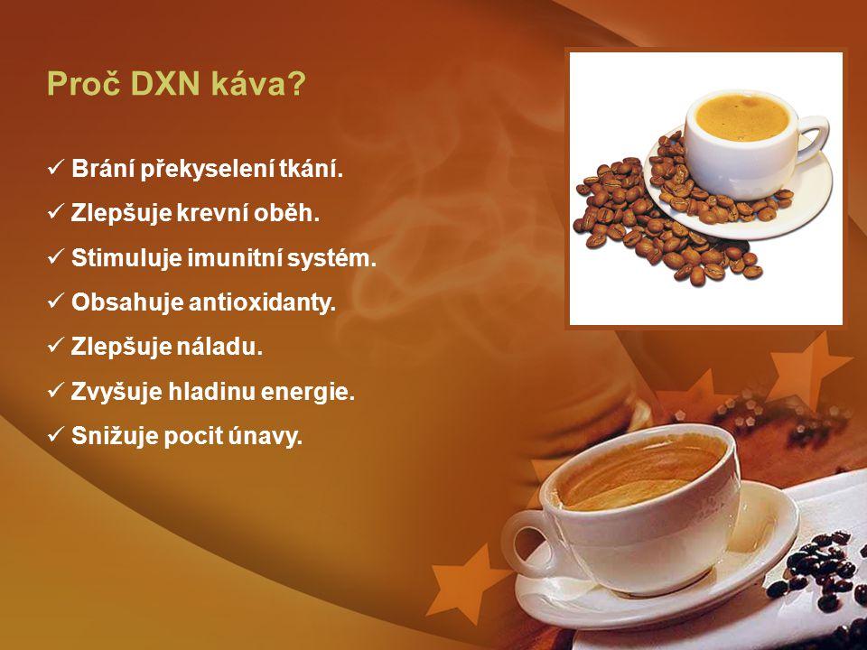 Proč DXN káva Brání překyselení tkání. Zlepšuje krevní oběh.
