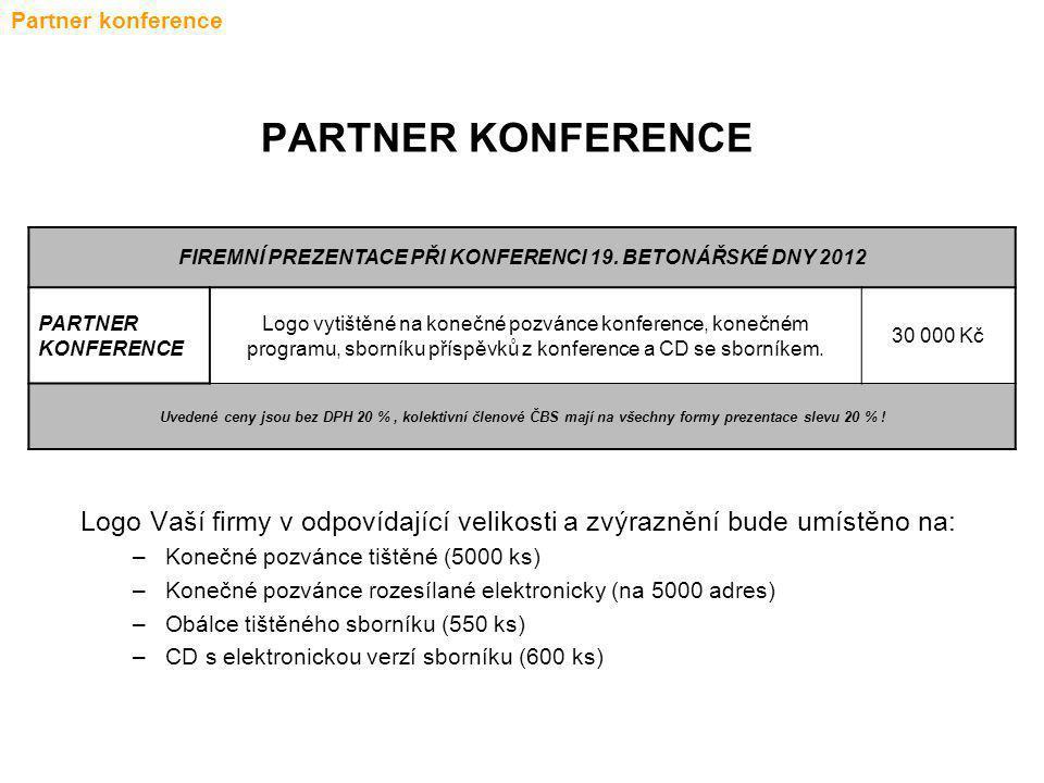 FIREMNÍ PREZENTACE PŘI KONFERENCI 19. BETONÁŘSKÉ DNY 2012