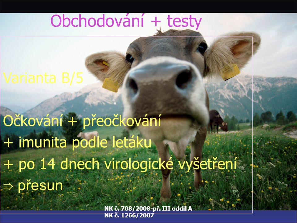 Obchodování + testy Varianta B/5 Očkování + přeočkování