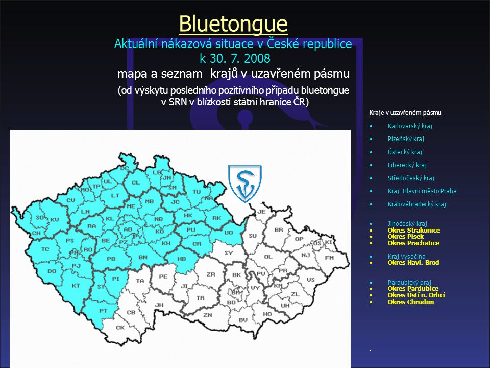 Bluetongue Aktuální nákazová situace v České republice k 30. 7